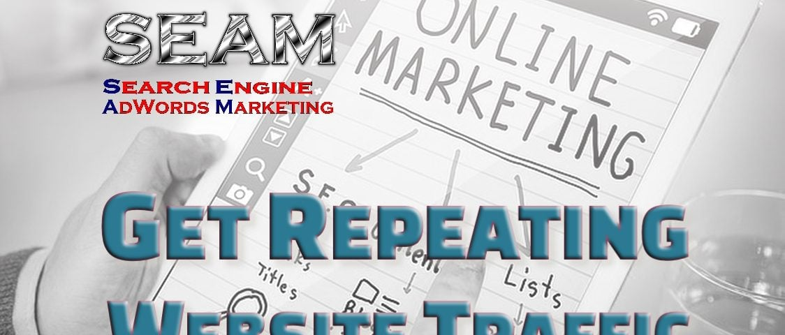 Get Repeating Website Traffic Vol 1A - SEAM Services